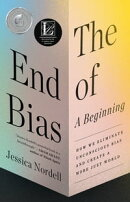 The End of Bias: A Beginning