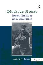 D?odat de S?veracMusical Identity in Fin de Si?cle France【電子書籍】[ RobertF. Waters ]