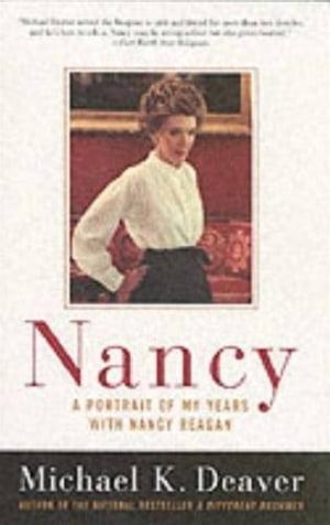 NancyA Portrait of My Years with Nancy Reagan【電子書籍】[ Michael K Deaver ]