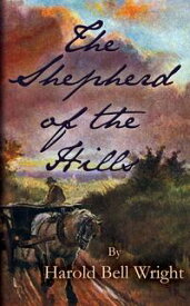The Shepherd of the Hills【電子書籍】[ Harold Bell Wright ]