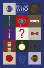Watching Doctor Who Fan Reception and Evaluation【電子書籍】[ Dr. Paul Booth ]