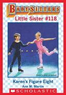 Karen's Figure Eight (Baby-Sitters Little Sister #118)
