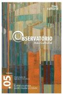 Revista Observatório Itaú Cultural - N° 5