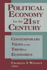 PoliticalEconomyforthe21stCentury:ContemporaryViewsontheTrendofEconomicsContemporaryViewsontheTrendofEconomics