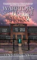 Warriors of Change:Sent(enced) to School