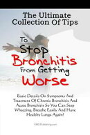 The Ultimate Collection Of Tips To Stop Bronchitis From Getting Worse