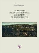 Evoluzione della gastronomia dai Romani al Risorgimento
