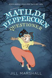 The Legend of Matilda Peppercorn, Questioner【電子書籍】[ Jill Marshall ]