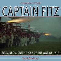 CaptainFitzFitzGibbon,GreenTigeroftheWarof1812