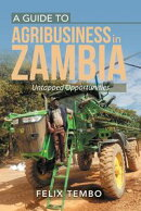 A Guide to Agribusiness in Zambia.