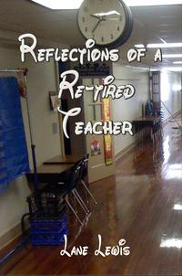 ReflectionsofaRe-TiredTeacher