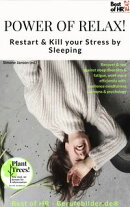 Power of Relax. Restart & Kill your Stress by Sleeping