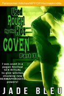 Used Rough by the Hot Coven Part 3