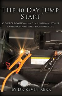 The 40 Day Jump Start40 days of devotional and inspirational stories to help you 'jump start' your prayer life.【電子書籍】[ Dr Kevin Kerr ]