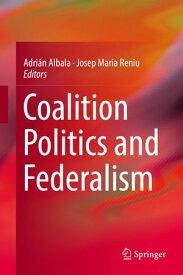 Coalition Politics and Federalism【電子書籍】
