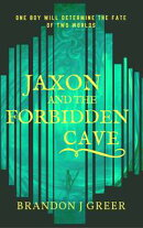 Jaxon and the Forbidden Cave