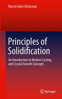 PrinciplesofSolidificationAnIntroductiontoModernCastingandCrystalGrowthConcepts
