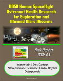 NASA Human Spaceflight Astronaut Health Research for Exploration and Manned Mars Missions, Risk Report WSN-0…