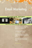 Email Marketing A Complete Guide - 2019 Edition