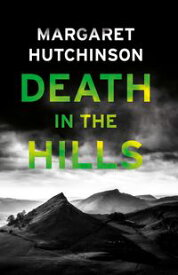 Death in the Hills【電子書籍】[ Margaret Hutchinson ]