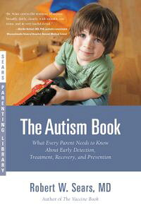 TheAutismBookWhatEveryParentNeedstoKnowAboutEarlyDetection,Treatment,Recovery,andPrevention