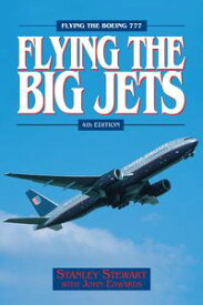 Flying The Big Jets (4th Edition)【電子書籍】[ Stanley Stewart ]