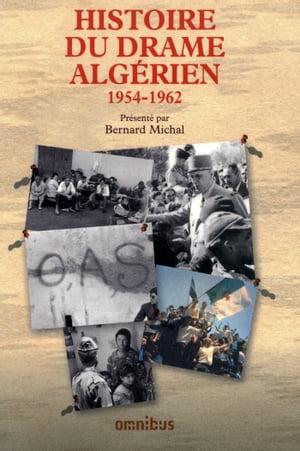 Histoire du drame alg?rien 1954-1962【電子書籍】[ COLLECTIF ]