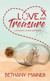 Love and Treasure【電子書籍】[ Bethany Maines ]