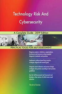 TechnologyRiskAndCybersecurityACompleteGuide-2019Edition
