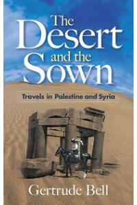 TheDesertandtheSownTravelsinPalestineandSyria