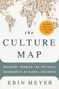 The Culture MapBreaking Through the Invisible Boundaries of Global Business【電子書籍】[ Erin Meyer ]