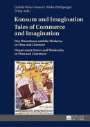 Konsum und Imagination. Tales of Commerce and Imagination