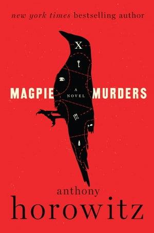 Magpie MurdersA Novel【電子書籍】[ Anthony Horowitz ]