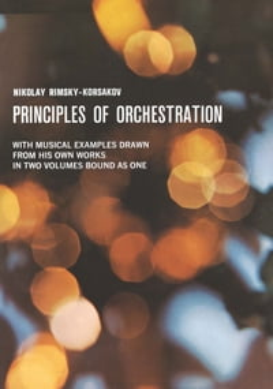 Principles of Orchestration【電子書籍】[ Nikolai Rimsky-Korsakov ]