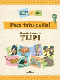 Paca, Tatu, Cutia!Gloss?rio Ilustrado de Tupi【電子書籍】[ Mouzar Benedito ]