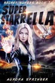 Super Starrella【電子書籍】[ Aurora Springer ]