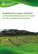 Reigniting the Engine of Growth: A Forward-Looking Business Model for the Mauritian Tea Industry