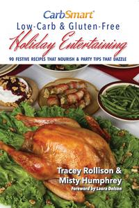 CarbSmartLow-Carb&Gluten-FreeHolidayEntertaining90FestiveRecipesThatNourish&PartyTipsThatDazzle