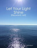 Let Your Light Shine (Keyword: Let)