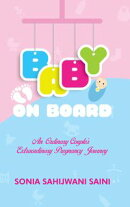 Baby On Board: An Ordinary Couples's Extraordinary Pregnancy Journey