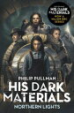 Northern Lights: His Dark Materials 1【電子書籍】[ Philip Pullman ]