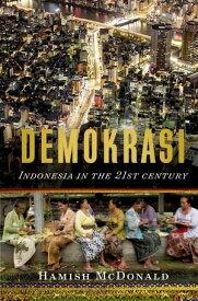 DemokrasiIndonesia in the 21st Century【電子書籍】[ Hamish McDonald ]