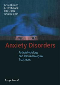 Anxiety DisordersPathophysiology and Pharmacological Treatment【電子書籍】[ Gerard Emilien ]
