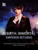 Rebirth: Immortal Emperor Returns