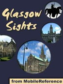Glasgow Sights: a travel guide to the top 25+ attractions in Glasgow, Scotland (Mobi Sights)
