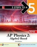 5 Steps to a 5: AP Physics 2: Algebra-Based, 2018 Edition