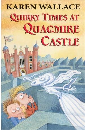 Quirky Times at Quagmire Castle【電子書籍】[ Karen Wallace ]
