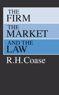 The Firm, the Market, and the Law【電子書籍】[ R. H. Coase ]