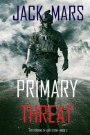 Primary Threat: The Forging of Luke StoneーBook #3 (an Action Thriller)