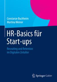 HR-Basicsf?rStart-upsRecruitingundRetentionimDigitalenZeitalter